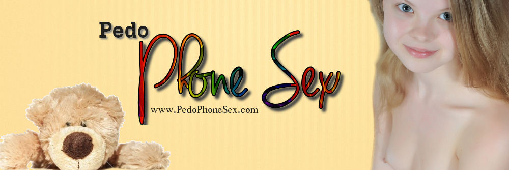 Pedo Phone Sex | Age Play Phone Sex